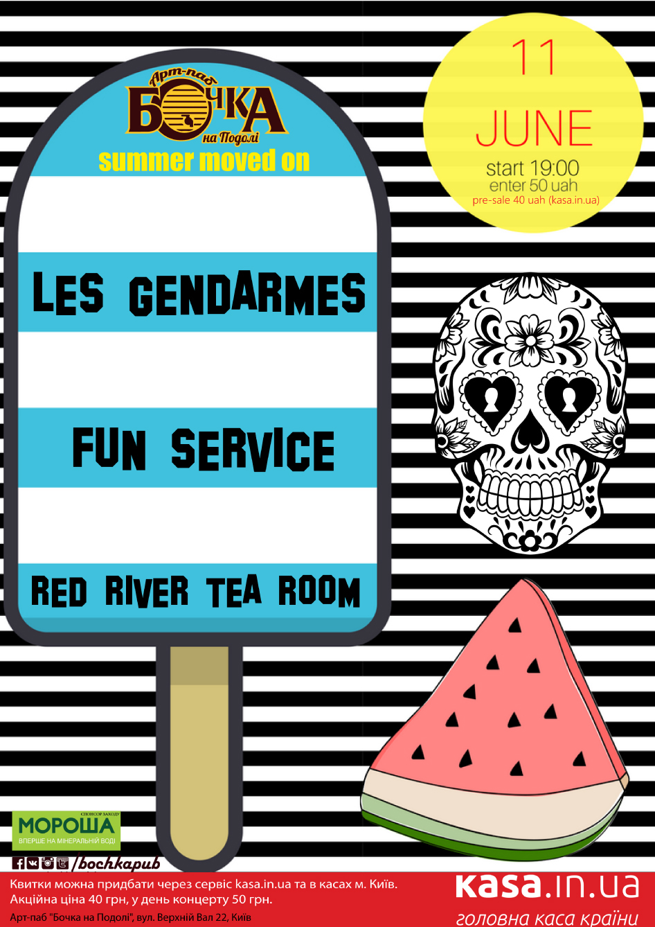 Summer Moved On: FUN SERVICE, LES GENDARMES, RED RIVER TEA ROOM