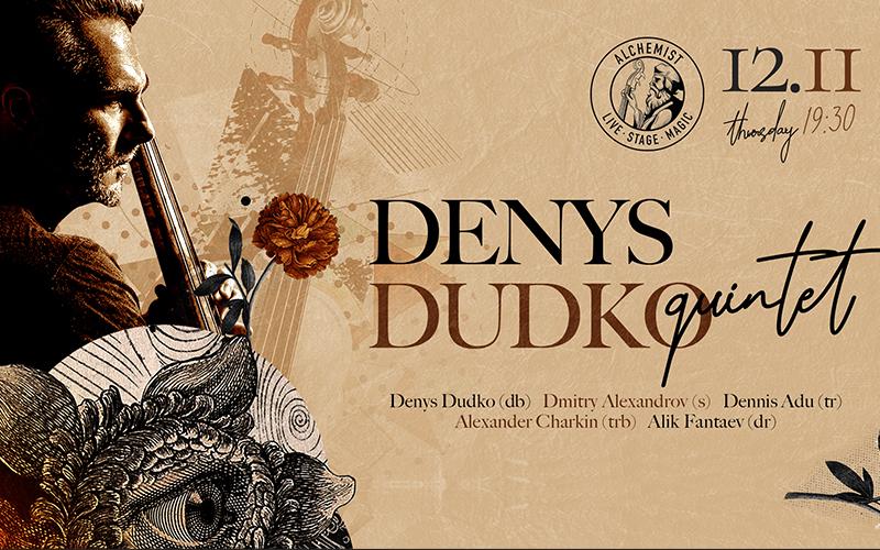 Alchemist Live: DENYS DUDKO quintet